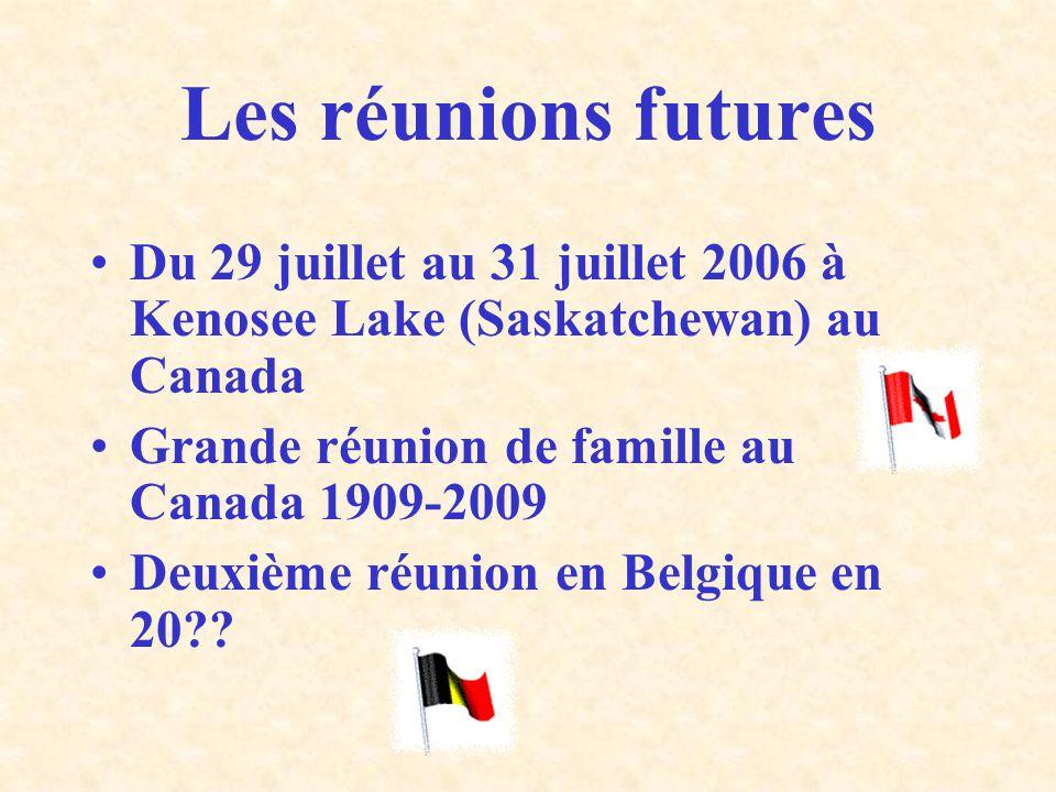 Les réunions futures Du 29 juillet au 31 juillet 2006 à Kenosee Lake (Saskatchewan) au Canada. Grande réunion de famille au Canada 1909-2009.