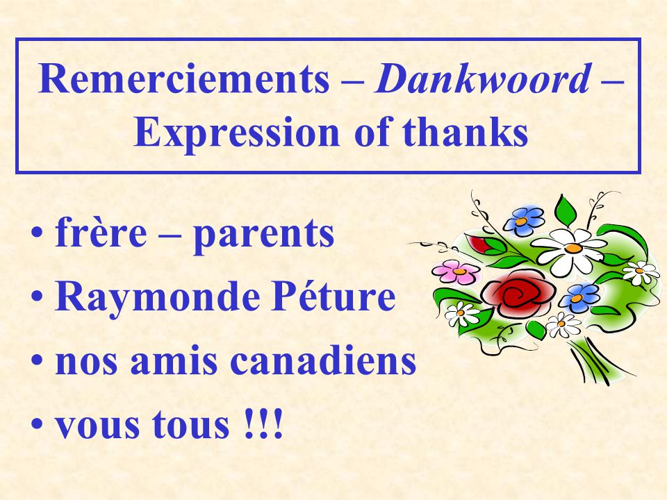 Remerciements – Dankwoord – Expression of thanks
