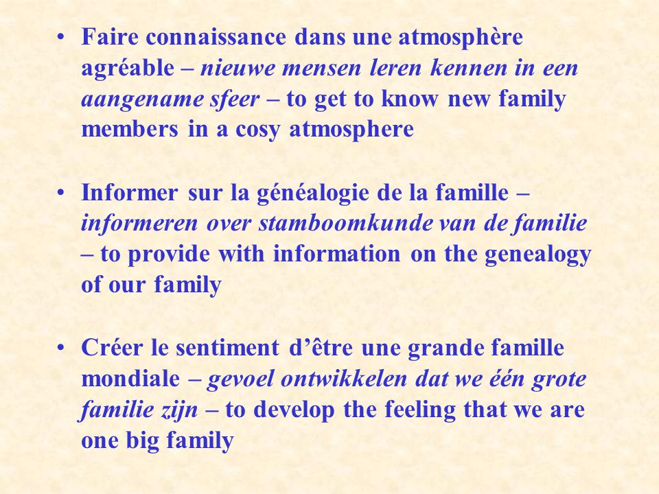 Faire connaissance dans une atmosphère agréable – nieuwe mensen leren kennen in een aangename sfeer – to get to know new family members in a cosy atmosphere
