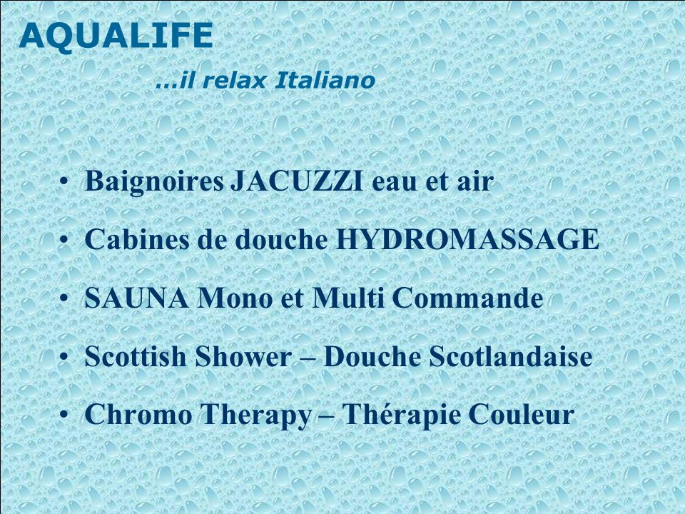 AQUALIFE …il relax Italiano