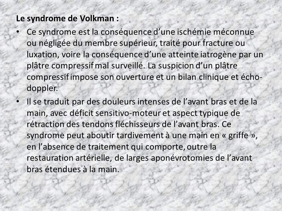 Le syndrome de Volkman :