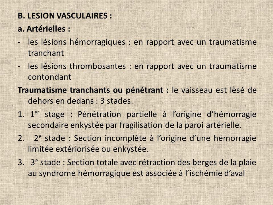 B. LESION VASCULAIRES : a. Artérielles : les lésions hémorragiques : en rapport avec un traumatisme tranchant.