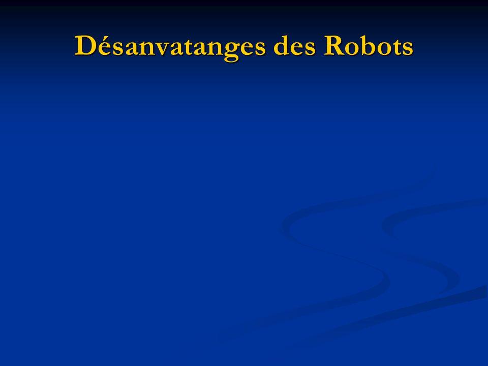 Désanvatanges des Robots