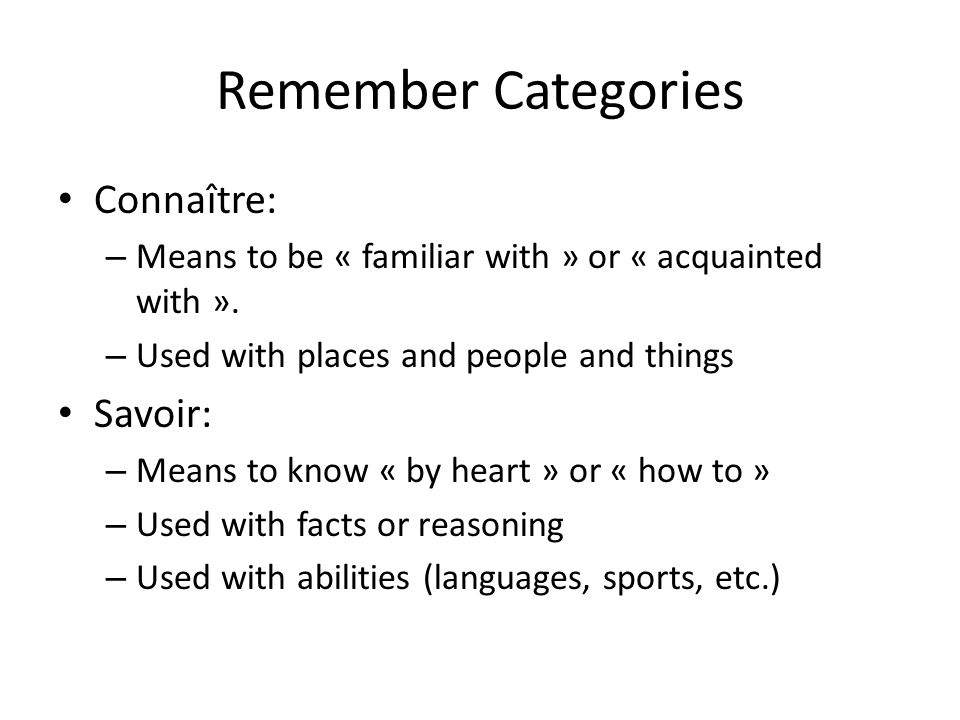 Remember Categories Connaître: Savoir: