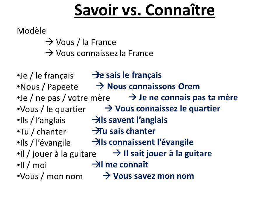 Savoir vs. Connaître Modèle  Vous / la France