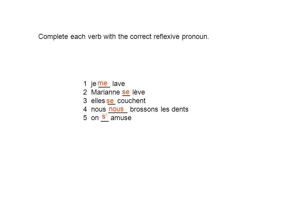 Complete each verb with the correct reflexive pronoun.