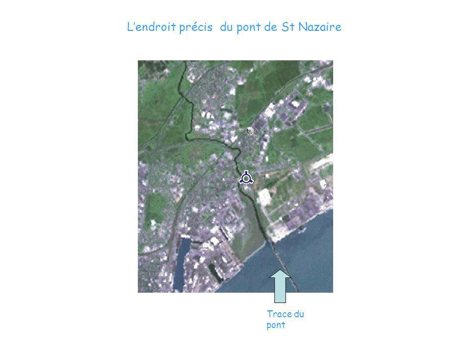 L'endroit précis du pont de St Nazaire