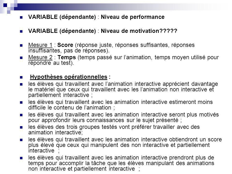 VARIABLE (dépendante) : Niveau de performance