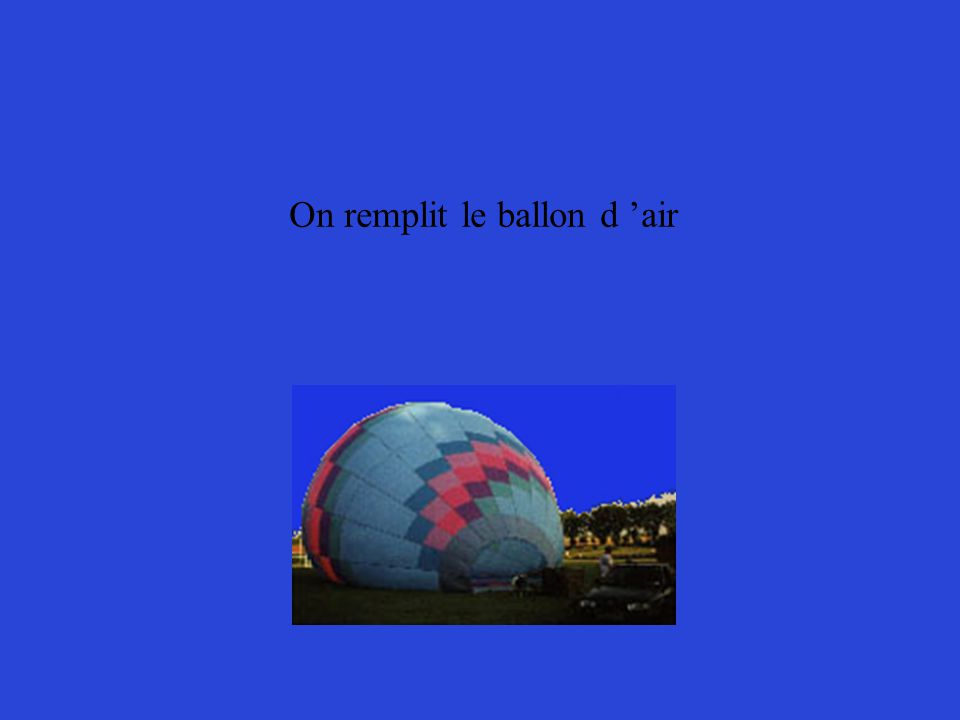 On remplit le ballon d 'air