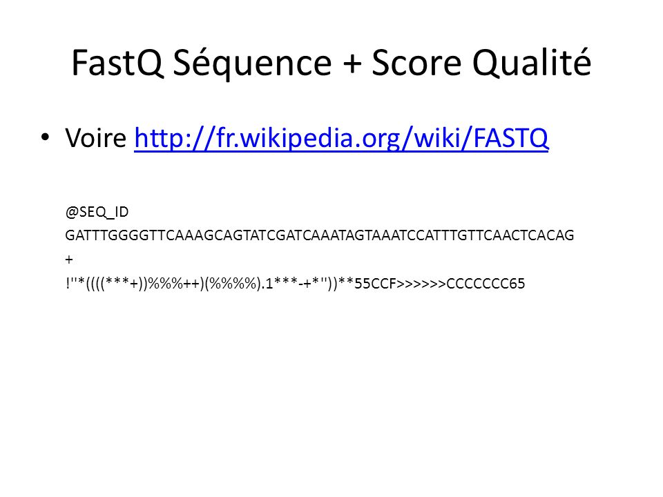 FastQ Séquence + Score Qualité