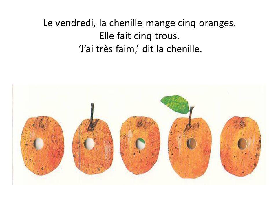 Le vendredi, la chenille mange cinq oranges. Elle fait cinq trous