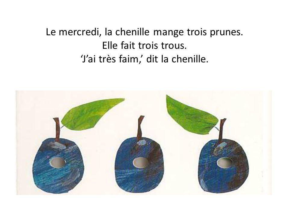Le mercredi, la chenille mange trois prunes. Elle fait trois trous
