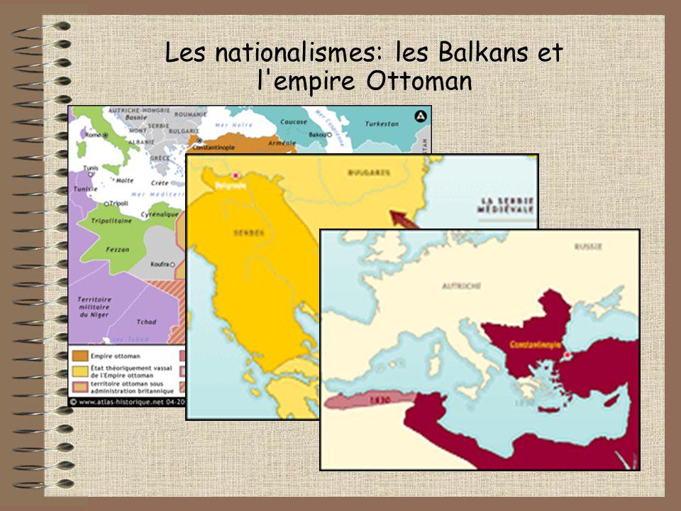 Les nationalismes: les Balkans et l empire Ottoman