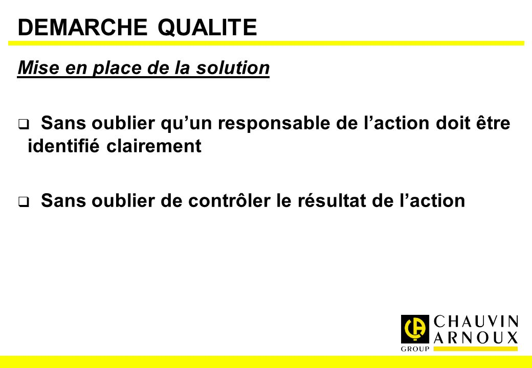 DEMARCHE QUALITE Mise en place de la solution