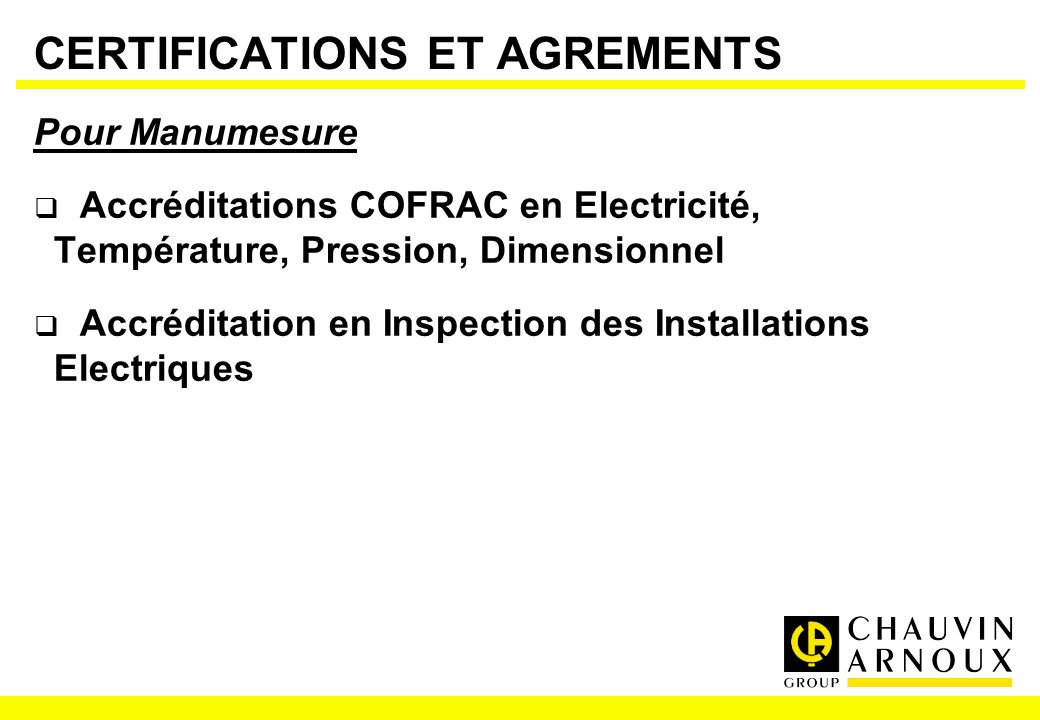 CERTIFICATIONS ET AGREMENTS