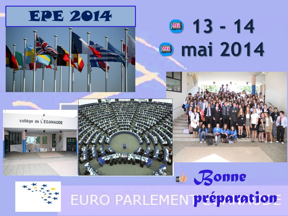 EPE 2014 13 - 14 mai 2014 Bonne préparation
