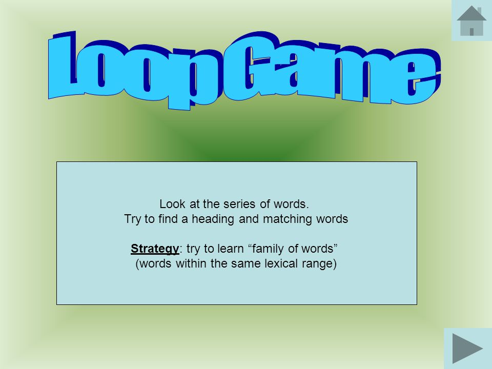 Loop Game Look at the series of words.