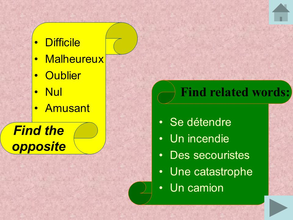 Find related words: Find the opposite Difficile Malheureux Oublier Nul