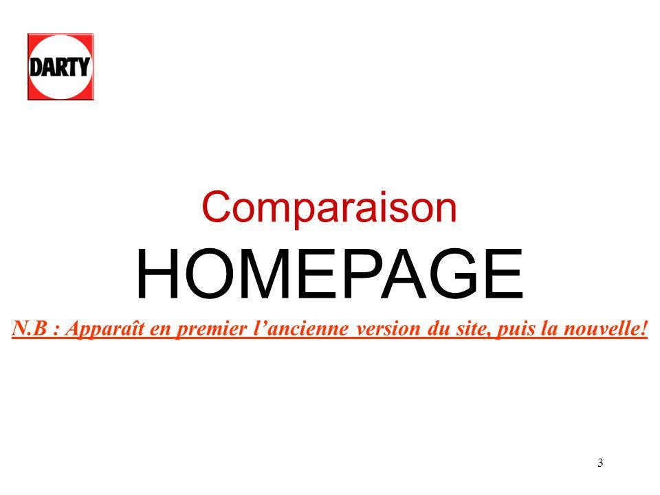 Comparaison HOMEPAGE N.B : Apparaît en premier l'ancienne version du site, puis la nouvelle!