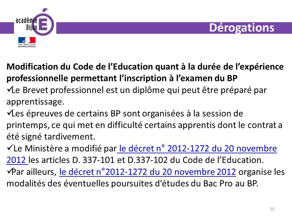 Dérogations Modification du Code de l'Education quant à la durée de l'expérience professionnelle permettant l'inscription à l'examen du BP.