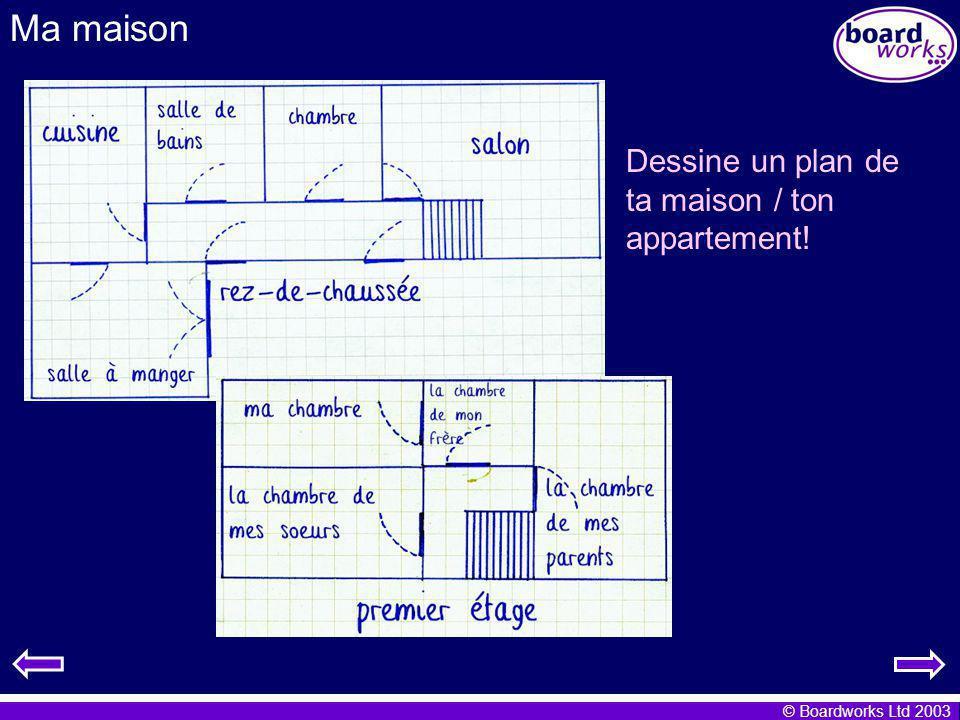Ma maison Dessine un plan de ta maison / ton appartement!
