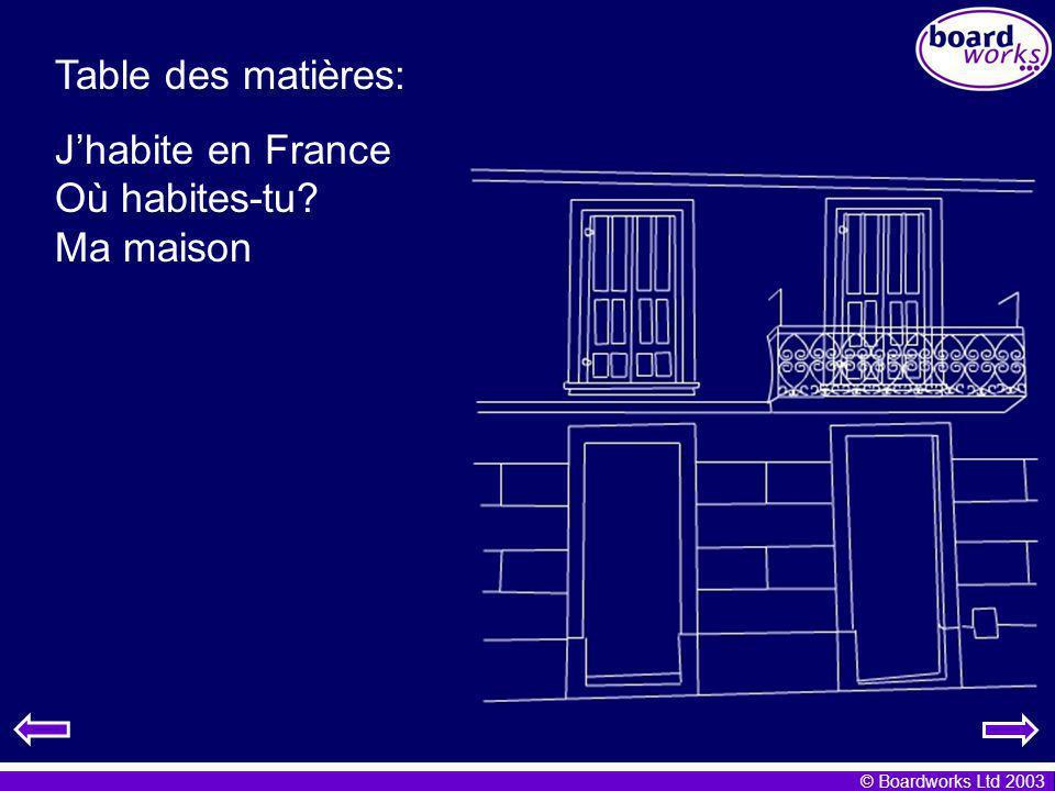 Table des matières: J'habite en France Où habites-tu Ma maison