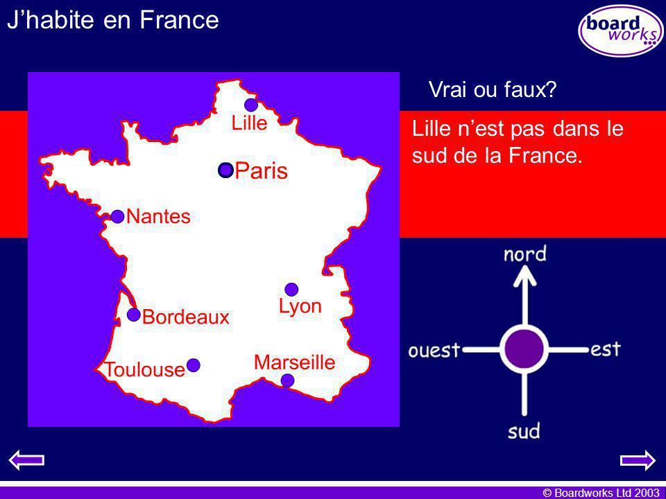 J'habite en France Vrai ou faux Bordeaux est près de Lille.