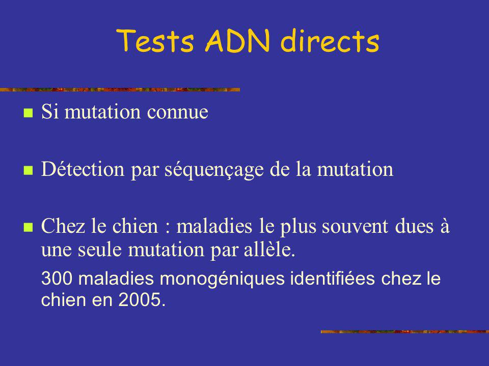 Tests ADN directs Si mutation connue
