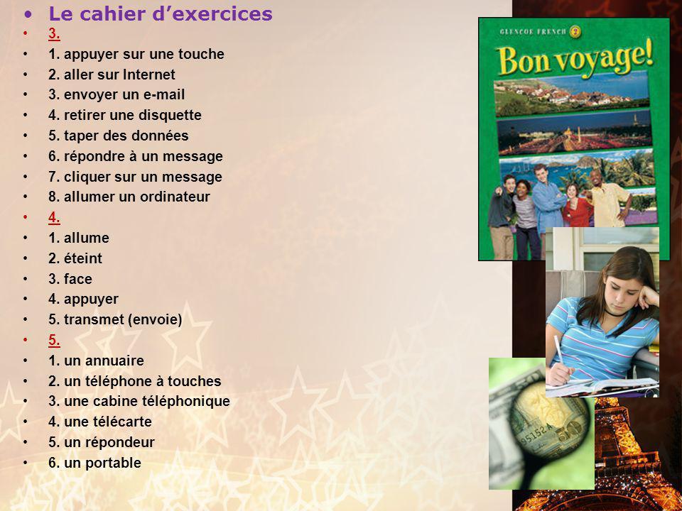 Le cahier d'exercices 3. 1. appuyer sur une touche