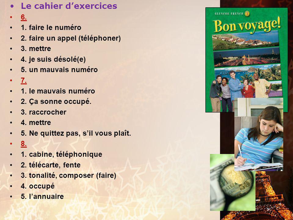 Le cahier d'exercices 6. 1. faire le numéro