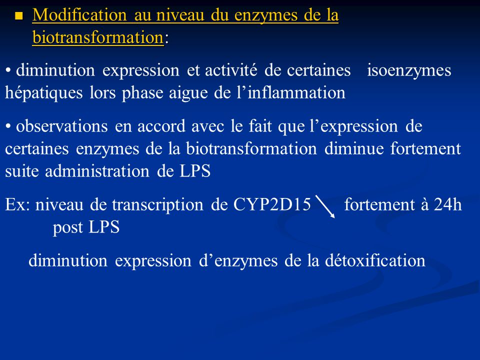 Modification au niveau du enzymes de la biotransformation: