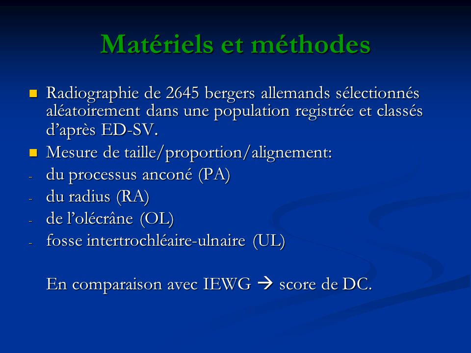 Matériels et méthodes Radiographie de 2645 bergers allemands sélectionnés aléatoirement dans une population registrée et classés d'après ED-SV.