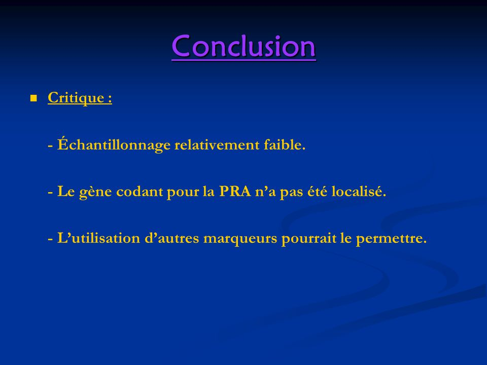 Conclusion Critique : - Échantillonnage relativement faible.