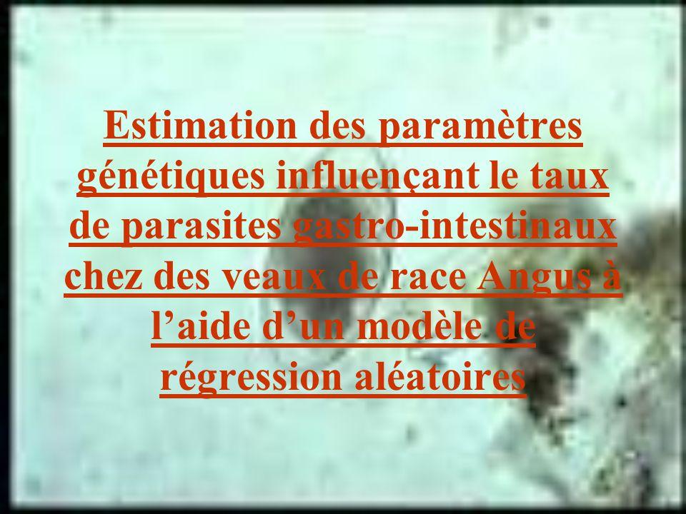 Estimation des paramètres génétiques influençant le taux de parasites gastro-intestinaux chez des veaux de race Angus à l'aide d'un modèle de régression aléatoires