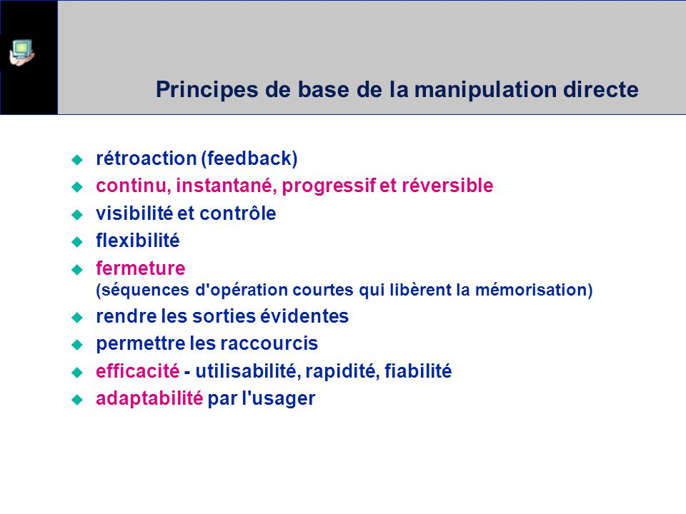 Principes de base de la manipulation directe