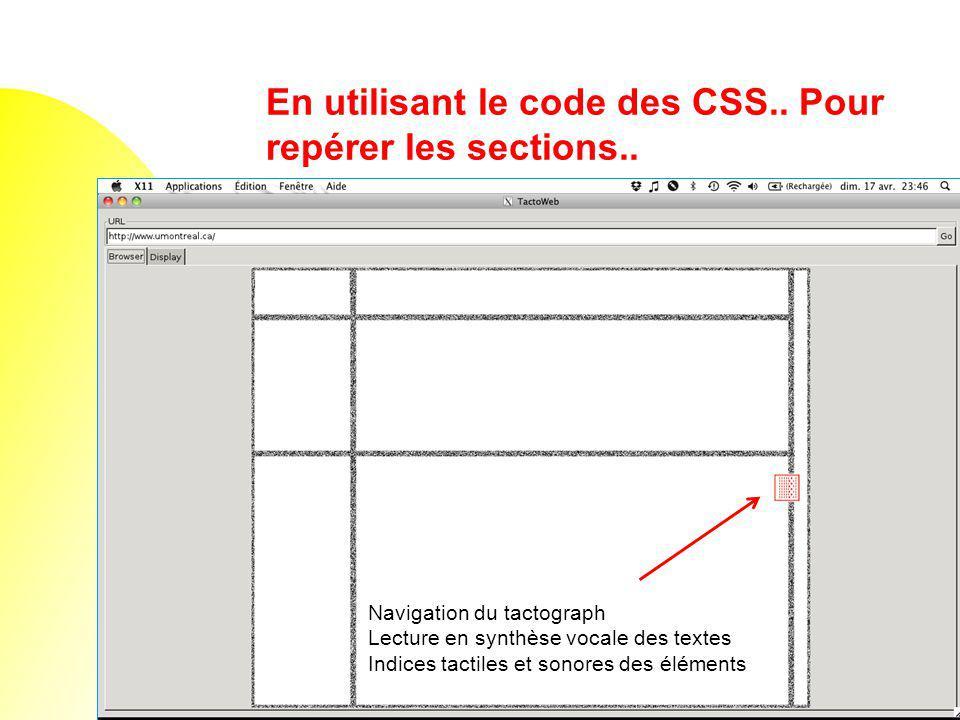 En utilisant le code des CSS.. Pour repérer les sections..