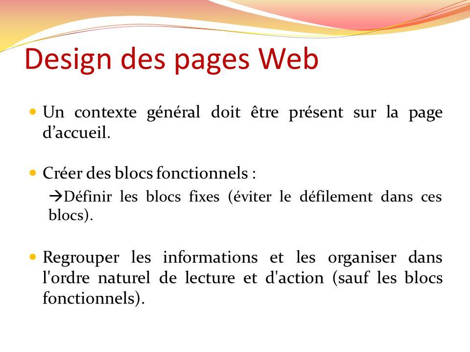 Design des pages Web Un contexte général doit être présent sur la page d'accueil. Créer des blocs fonctionnels :