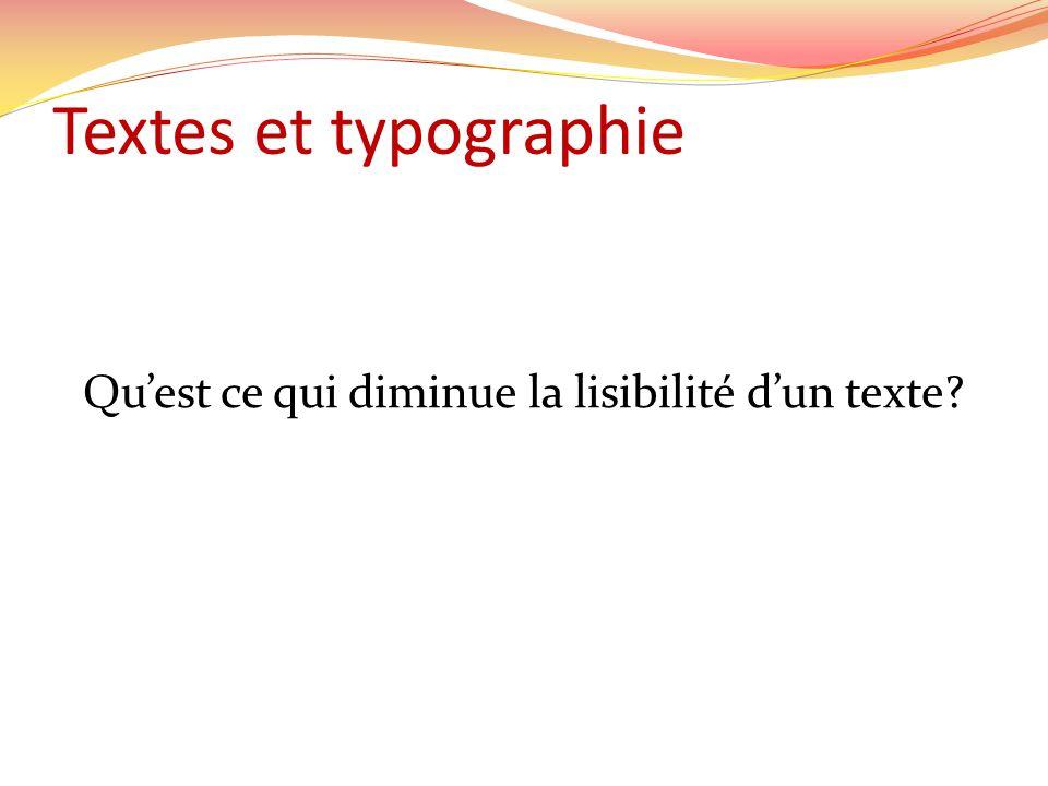 Qu'est ce qui diminue la lisibilité d'un texte