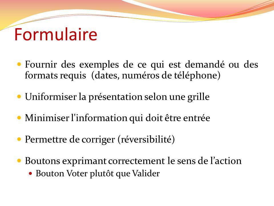 Formulaire Fournir des exemples de ce qui est demandé ou des formats requis (dates, numéros de téléphone)