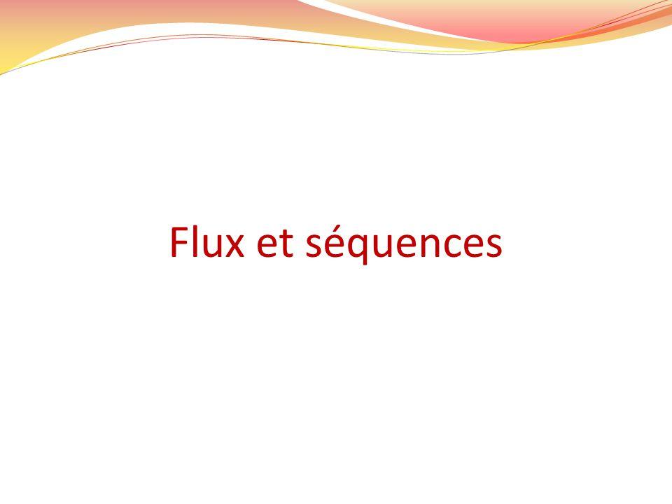 Flux et séquences