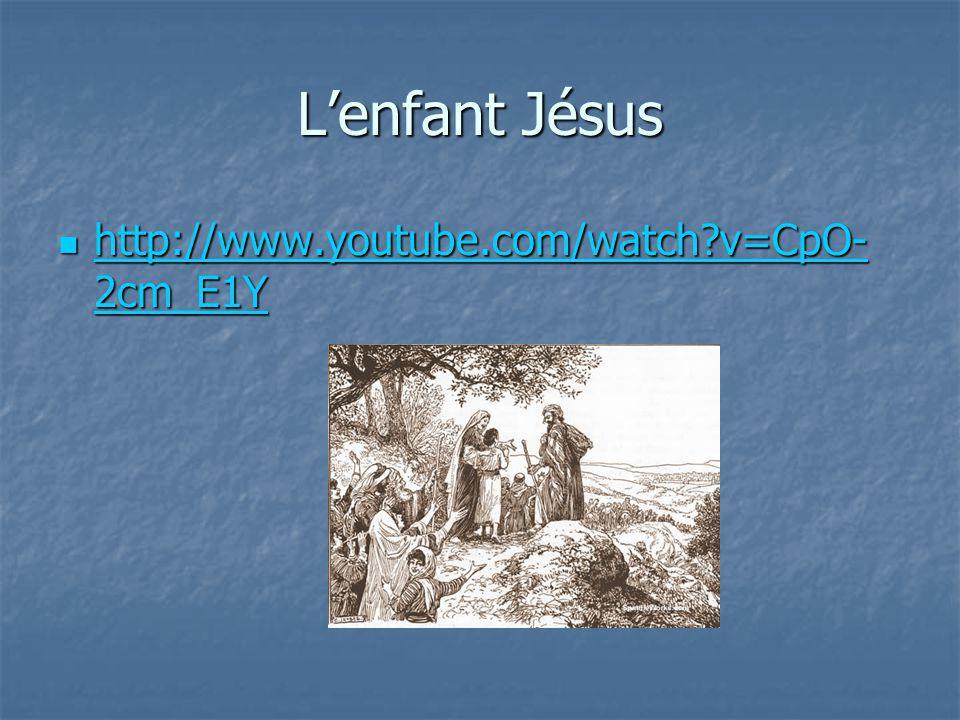 L'enfant Jésus http://www.youtube.com/watch v=CpO-2cm_E1Y