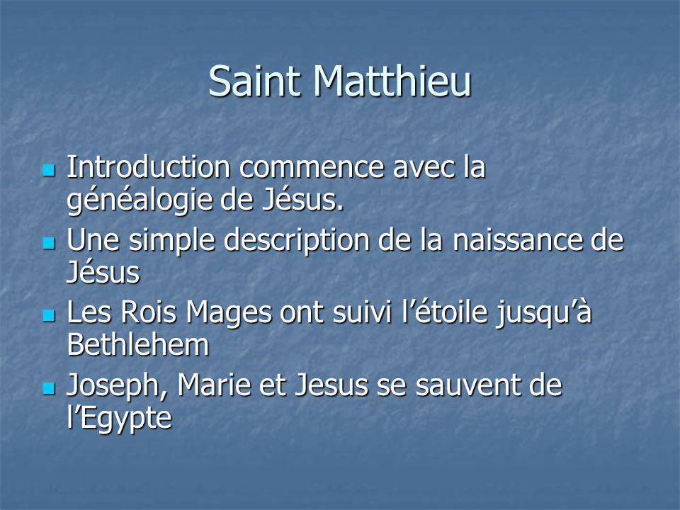 Saint Matthieu Introduction commence avec la généalogie de Jésus.
