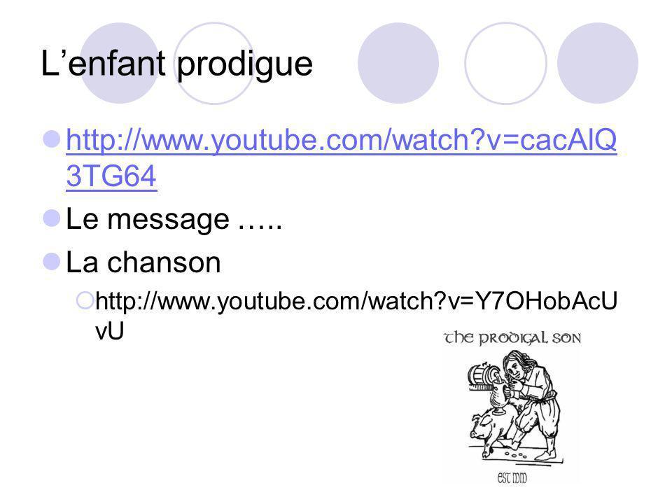 L'enfant prodigue http://www.youtube.com/watch v=cacAlQ3TG64