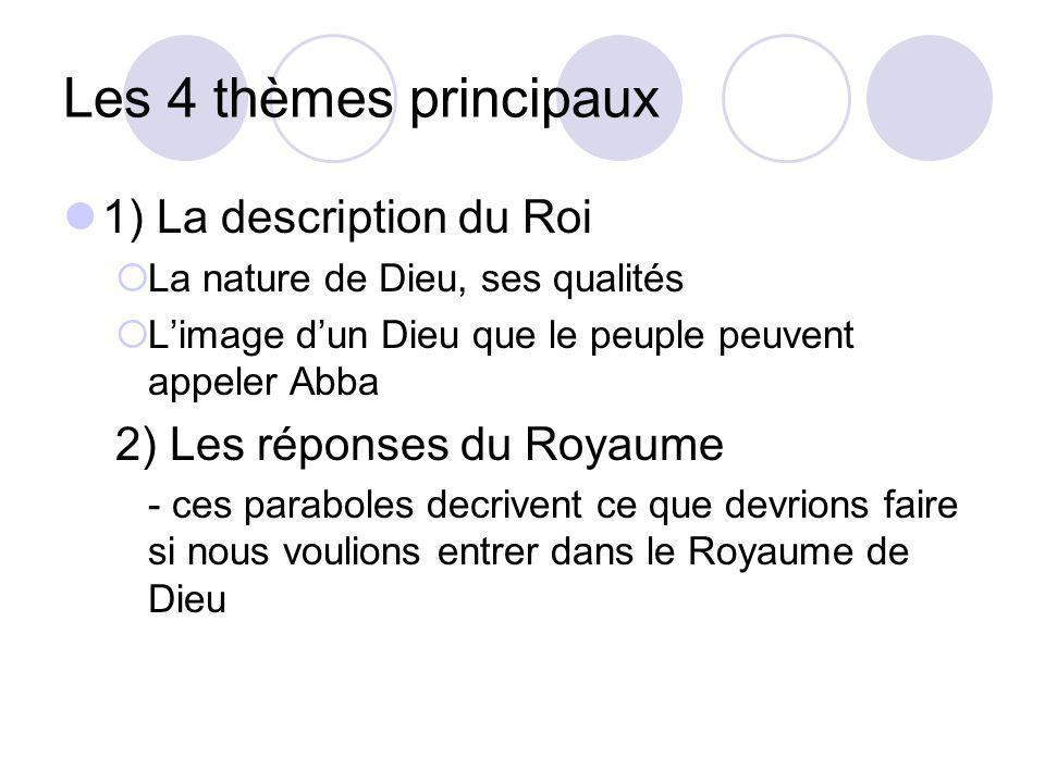 Les 4 thèmes principaux 1) La description du Roi