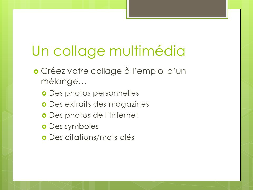 Un collage multimédia Créez votre collage à l'emploi d'un mélange…