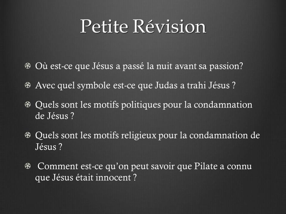 Petite Révision Où est-ce que Jésus a passé la nuit avant sa passion