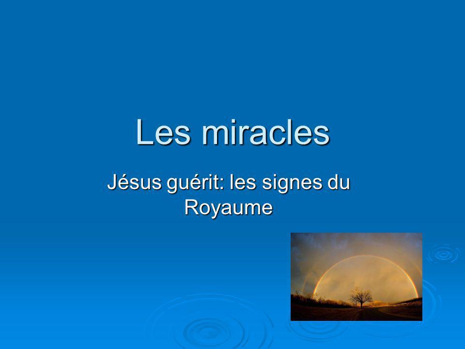 Jésus guérit: les signes du Royaume