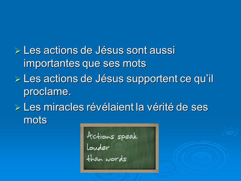 Les actions de Jésus sont aussi importantes que ses mots