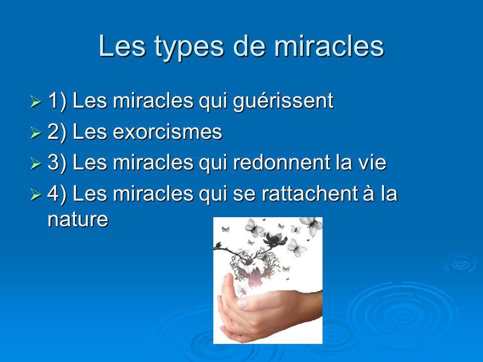 Les types de miracles 1) Les miracles qui guérissent 2) Les exorcismes