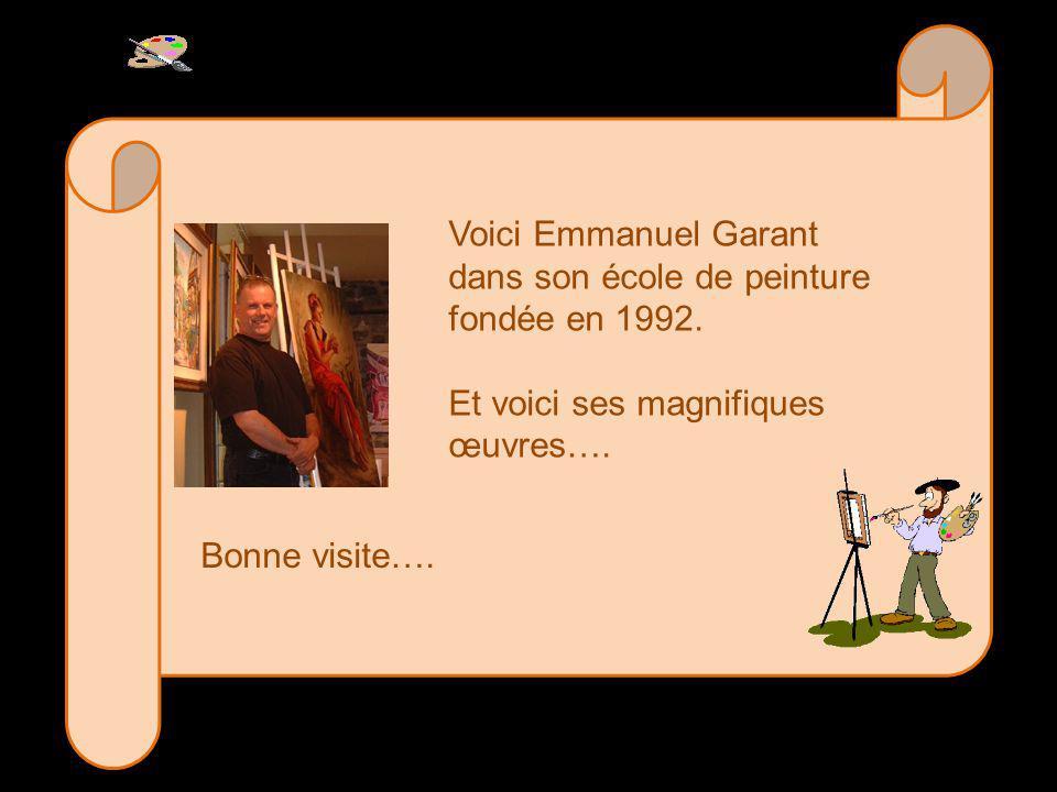 Voici Emmanuel Garant dans son école de peinture fondée en 1992. Et voici ses magnifiques œuvres….